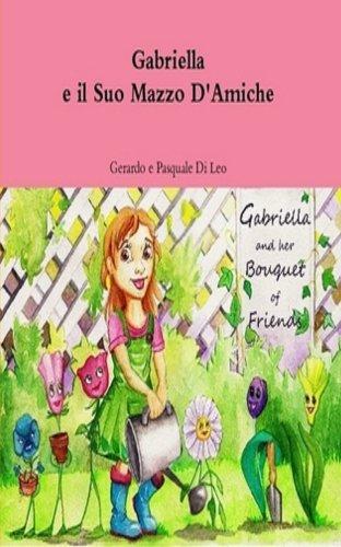 Amico Flower - Gabriella e il Suo Mazzo D'Amiche (Gabriella Books) (Italian Edition)
