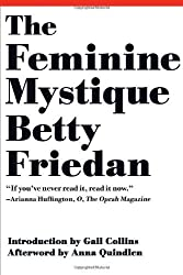The Feminine Mystique (50th Anniversary Edition) 1st edition by Betty Friedan (2013) Hardcover