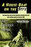 A House-Boat on the Styx (Best Novel Classics) (Volume 23)