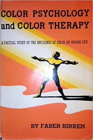 Color Psychology and Color Therapy: Faber Birren: 9780821600283 ...