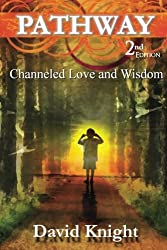Pathway: Channeled Love and Wisdom, 2nd Edition