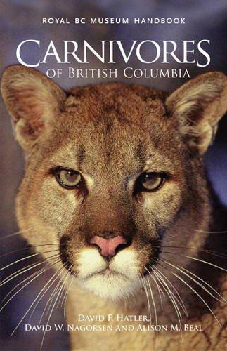 Carnivores of British Columbia (Royal BC Museum Handbook: Mammals of British Columbia)