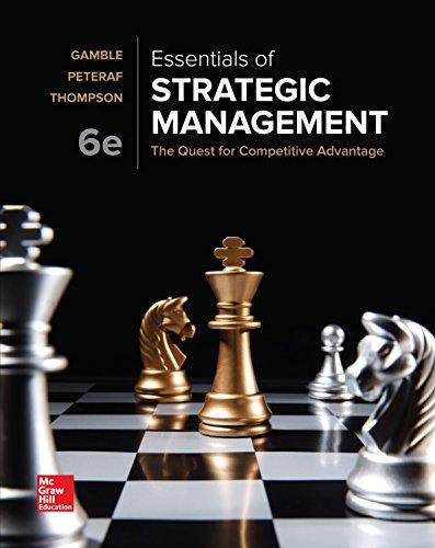 Essentials of Strategic Management: The Quest for Competitive Advantage (Strategic Management And Competitive Advantage 5th Edition)