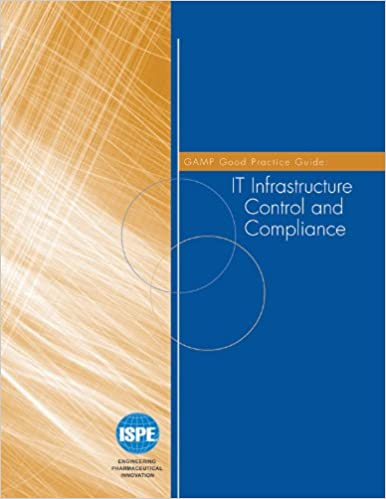 Gamp Good Practice Guide It Infrastructure Control And Compliance Ebook Download