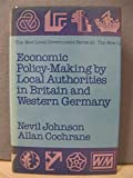 Economic Policy Making by Local Authorities in Britain and West Germany 9780043520970