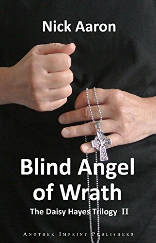 Blind Angel of Wrath (The Daisy Hayes Trilogy 2) by Nick Aaron