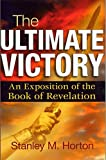 The Ultimate Victory, Stanley M. Horton, 0882437100