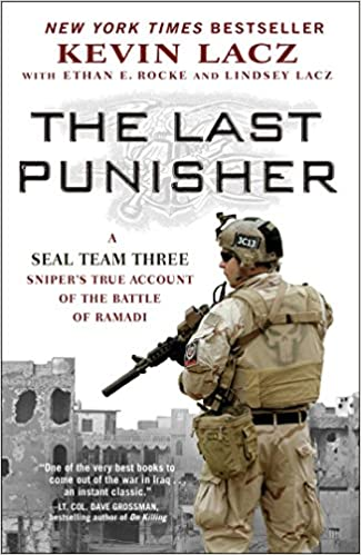 The Last Punisher: A Seal Team Three Snipers True Account of the Battle of Ramadi: Amazon.es: Kevin Lacz, Ethan E. Rocke, Lindsey Lacz: Libros en idiomas ...