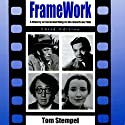 Framework: A History of Screenwriting in the American Film, Third Edition Audiobook by Tom Stempel Narrated by Paul Bright