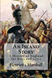 img - for An Island Story: A History of England for Boys and Girls book / textbook / text book