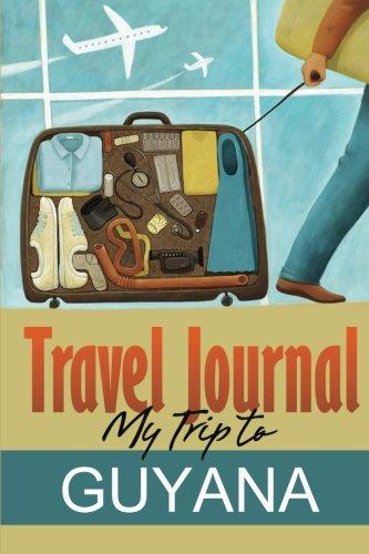 Travel Journal: My Trip to Guyana