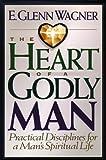 Heart of a Godly Man, E. Glenn Wagner, 0802433944