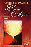 El Cuerpo Astral, Arthur E. Powell, 9501709159