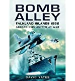 BY Yates, David ( Author ) [{ Bomb Alley: Falkland Islands 1982: Aboard HMS Antrim at War By Yates, David ( Author ) Jan - 01- 2008 ( Paperback ) } ]