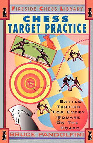 Chess Target Practice: Battle Tactics for Every Square on the Board (Fireside Chess Library)