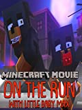 Minecraft Movie - On the Run with Little Baby Max