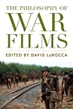 img - for The Philosophy of War Films (Philosophy Of Popular Culture) book / textbook / text book