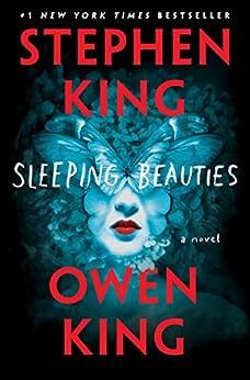 Sleeping Beauties: A Novel by [King, Stephen, King, Owen]