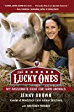 The Lucky Ones: My Passionate Fight for Farm Animals