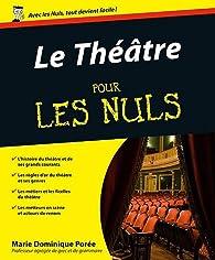 Le théâtre pour les nuls par Marie-Dominique Porée