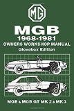 MGB 1968-1981 Owners Workshop Manual Glovebox Edition MGB & MGB GT MK 2 & MK 3: Owners Manual (Workshop Manual Mg)