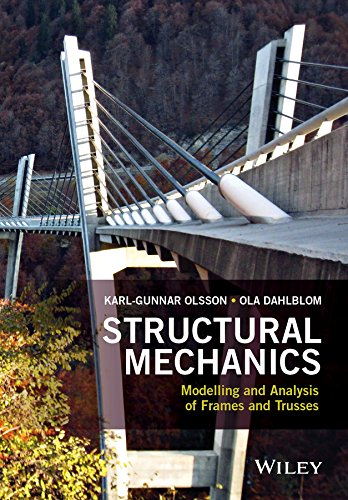 Structural Mechanics: Modelling and Analysis of Frames and (Truss Frame)