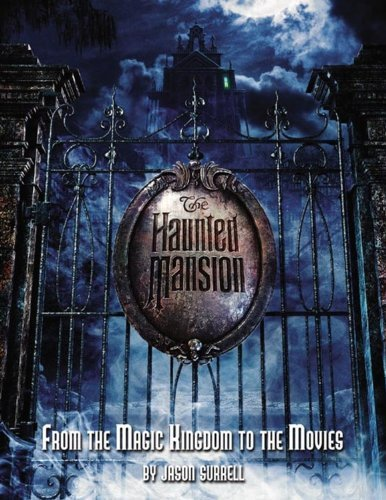 The Haunted Mansion: From the Magic Kingdom to the Movies (Welcome Book) by Jason Surrell (2004-01-01)
