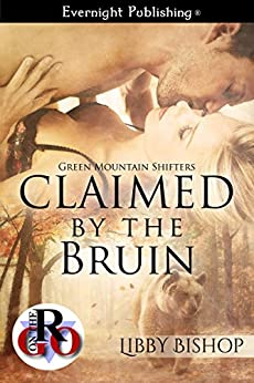 Claimed by the Bruin (Green Mountain Shifters Book 1) by [Bishop, Libby]