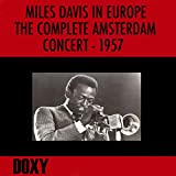 Miles Davis in Europe, the Complete Amsterdam Concert, 1957 (Doxy Collection, Remastered, Live)