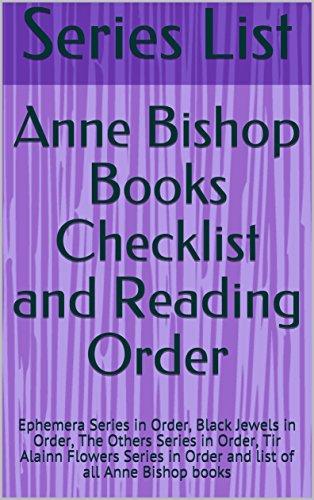 Anne Bishop Books Checklist and Reading Order : Ephemera Series in Order, Black Jewels in Order, The Others Series in Order, Tir Alainn Flowers Series in Order and list of all Anne Bishop books