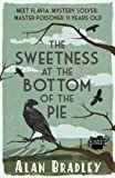 download ebook the sweetness at the bottom of the pie: a flavia de luce mystery by bradley, alan (2010) paperback pdf epub