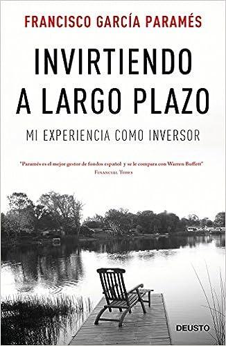 Invirtiendo A Largo Plazo Mi Experiencia Como Inversor Sin Coleccin Amazones Francisco Garca Params Libros