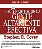 Los 7 Habitos de la Gente Altamente Efectiva/ The 7 Habits of Highly Effective People (Spanish Edition)