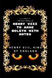 The Love Letters of Henry VIII to Anne Boleyn With Notes: By Henry VIII - Illustrated
