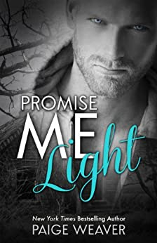 Promise Me Light by [Weaver, Paige]