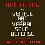 Mastering the Gentle Art of Verbal Self-Defense   Suzette Haden Elgin