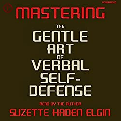 Mastering the Gentle Art of Verbal Self-Defense