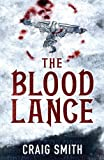 The Blood Lance, Craig Smith, 1905802226