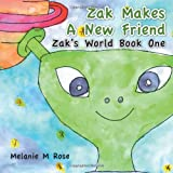 Zak Makes a New Friend, Melanie M. Rose, 1477224467