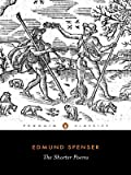 The Shorter Poems, Edmund Spenser and Richard Mccabe, 0140434453