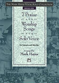 The Mark Hayes Vocal Solo Series 7 Praise And Worship