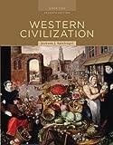 Western Civilization: Alternate Volume: Since 1300 AP* Edition