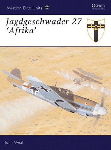 - Jagdgeschwader 27 'Afrika' (Osprey Aviation Elite 12)