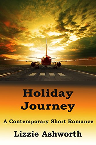Holiday Journey: A Contemporary Romantic Short Story
