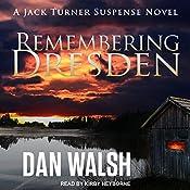 Remembering Dresden: Jack Turner Suspense Series, Book 2 | Dan Walsh