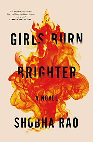 Girls Burn Brighter: A Novel by [Rao, Shobha]