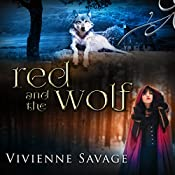 Red and the Wolf: An Adult Fairytale Romance: Once Upon a Spell, Volume 2 | Vivienne Savage