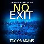 No Exit | Taylor Adams