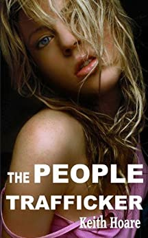 The People Trafficker (Trafficker series featuring Karen Marshall Book 2) by [Hoare, Keith]