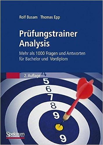 Book Prüfungstrainer Analysis: Mehr als 1000 Fragen und Antworten für Bachelor Mathematik und Physik, auch bestens geeignet für Lehramtsstudierende